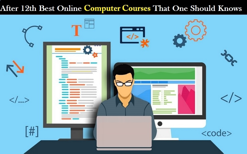 After 12th Best Online Computer Courses That One Should Knows
