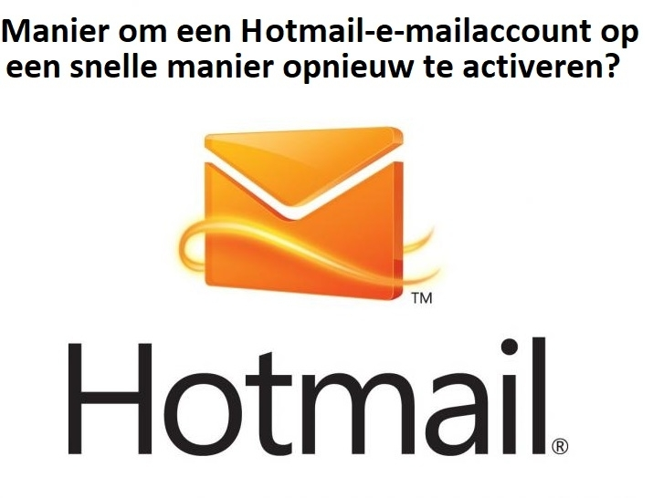 Way To Reactivate A Hotmail Mail Account In A Quick Method