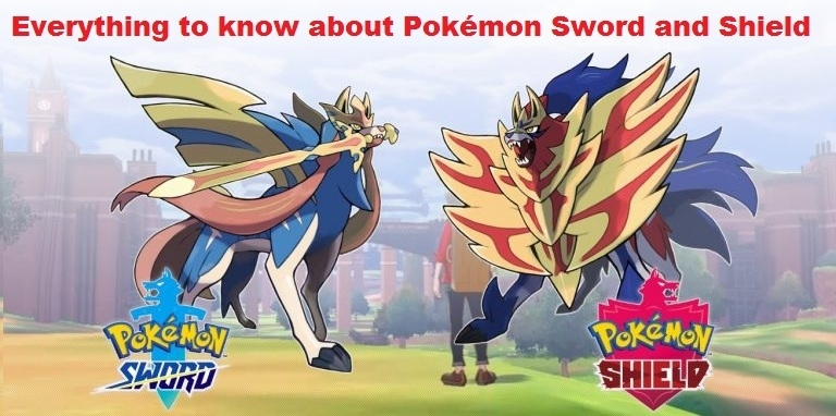 Everything to know about Pokémon Sword and Shield