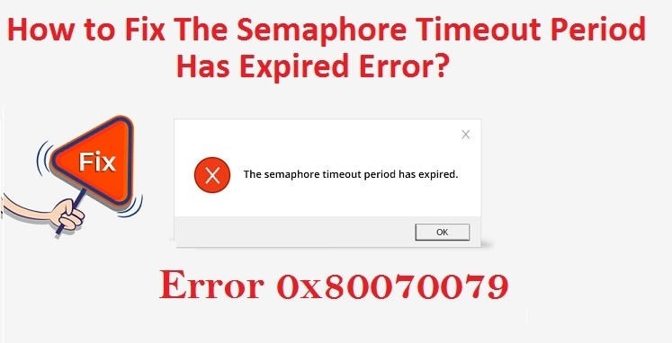 How to Fix The Semaphore Timeout Period Has Expired Error