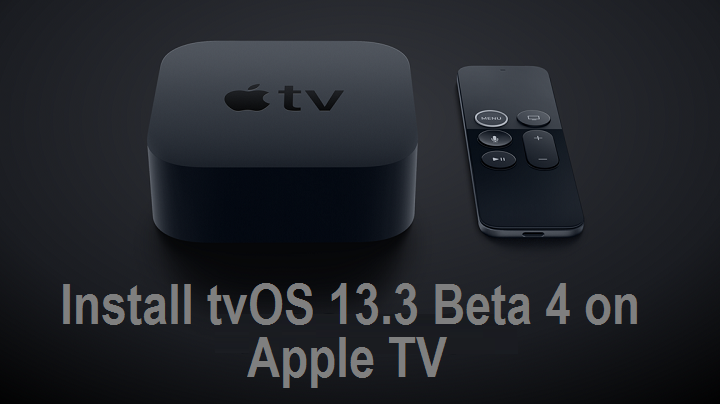 How to Install tvOS 13.3 Beta 4 on Apple TV