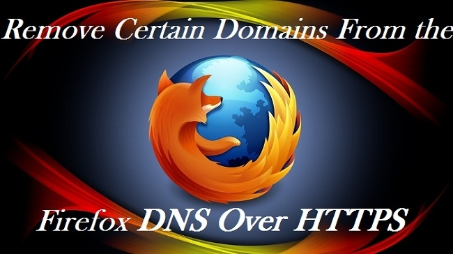 How to Remove Certain Domains From the Firefox DNS Over HTTPS