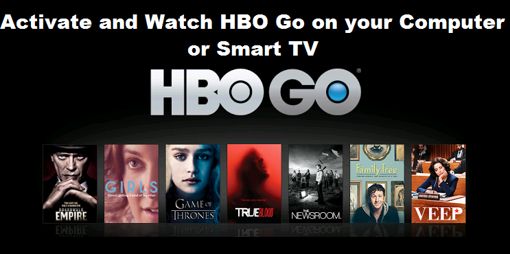 How to Activate and Watch HBO Go on your Computer or Smart TV