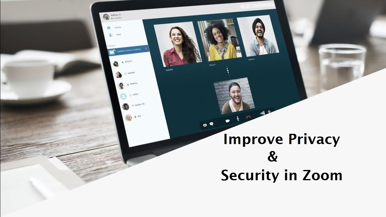 Improve Privacy and Security in Zoom